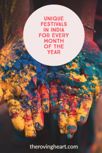 Unique FESTIVALS in INDIA for Every Month of the Year • The Roving Heart