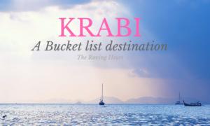 Krabi, Thailand – A bucket list destination: The Roving Heart