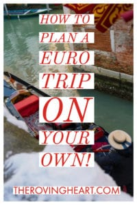 how to plan a euro trip on your own the roving heart